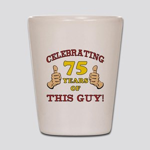 75th Birthday Gift For Him Shot Glass