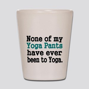 None of my Yoga Pants have ever been to Yoga Shot