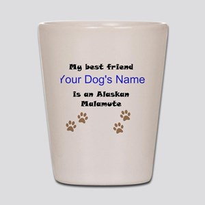 Custom Alaskan Malamute Best Friend Shot Glass