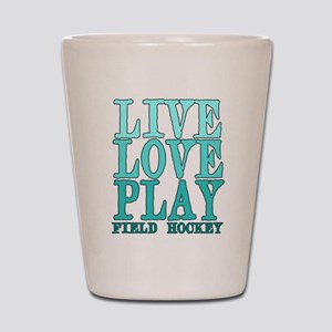 Live, Love, Play - Field Hockey Shot Glass