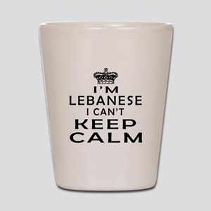 I Am Lebanese I Can Not Keep Calm Shot Glass