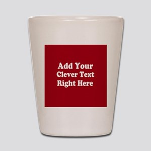 Add Text Background Red White Shot Glass