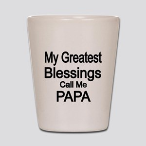 My Greatest Blessings call me PAPA Shot Glass