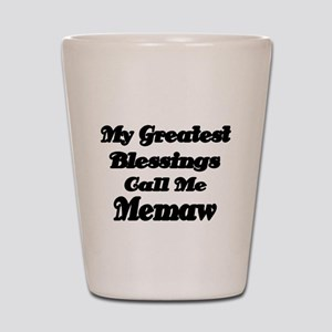 My Greatest Blessings call me Memaw 2 Shot Glass