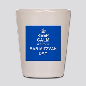 Keep Calm its your Bar Mitzvah day Shot Glass