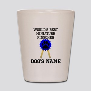Worlds Best Miniature Pinscher (Custom) Shot Glass
