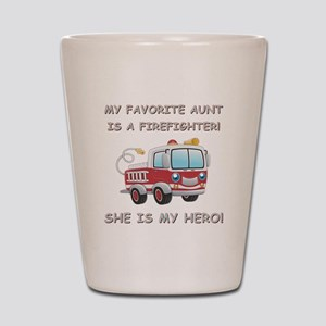 MY FAVORITE AUNT IS A FIREFIGHTER Shot Glass