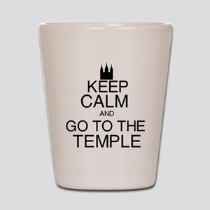 Keep Calm and Go to the Temple Shot Glass