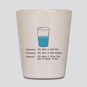 Optimist pessimist engineer Shot Glass