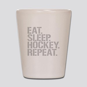 Eat Sleep Hockey Repeat Shot Glass
