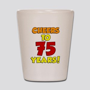 Cheers To 75 Years Drinkware Shot Glass