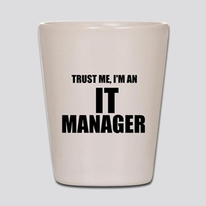 Trust Me, I'm An IT Manager Shot Glass