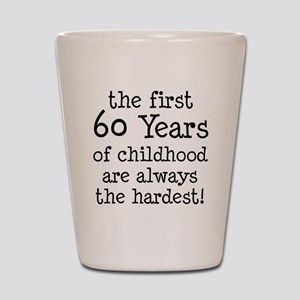 First 60 Years Childhood Shot Glass