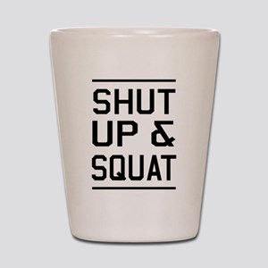 Shut up & squat Shot Glass