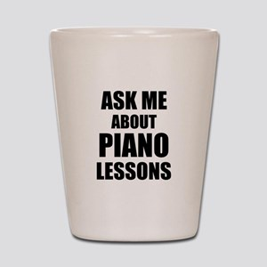 Ask me about Piano lessons Shot Glass