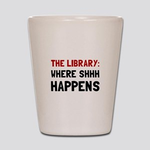 Library Shhh Happens Shot Glass
