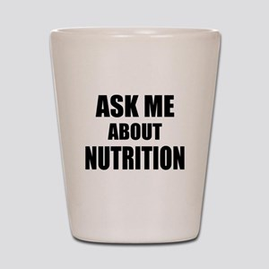 Ask me about Nutrition Shot Glass