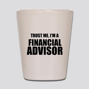 Trust Me, I'm A Financial Advisor Shot Glass