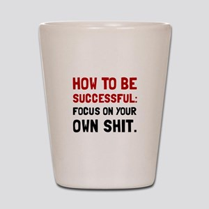How To Be Successful Shot Glass