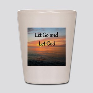 LET GO AND LET GOD Shot Glass