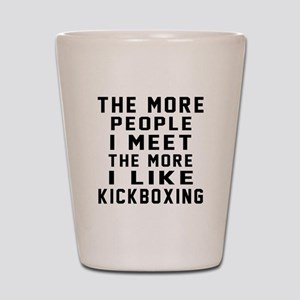 I Like kickboxing Shot Glass