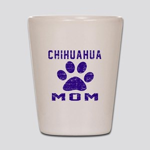 Chihuahua mom designs Shot Glass
