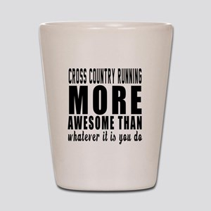 Cross Country Running More Awesome Desi Shot Glass