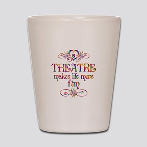 Theatre More Fun Shot Glass