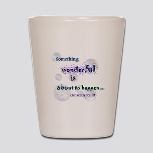 Something wonderful Shot Glass