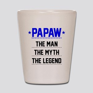 Papaw - The Man, The Myth, The Legend Shot Glass