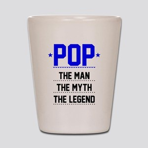 Pop - The Man, The Myth, The Legend Shot Glass