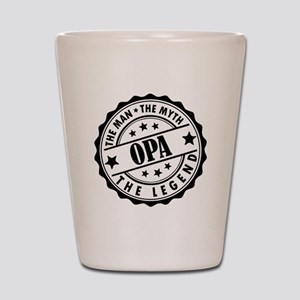 Opa - The Man The Myth The Legend Shot Glass