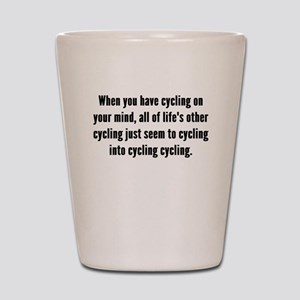Cycling On Your Mind Shot Glass