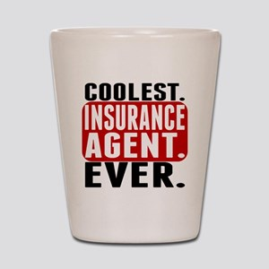 Coolest. Insurance Agent. Ever. Shot Glass