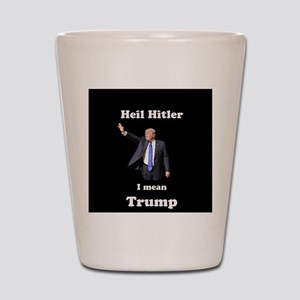 Heil Trump Shot Glass