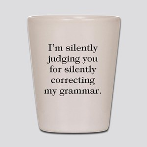 Silently Correcting Grammar Shot Glass