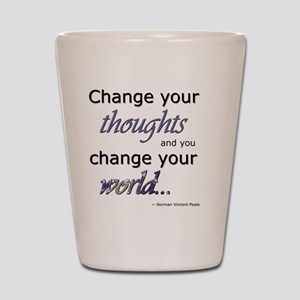 Change Your Thoughts Shot Glass