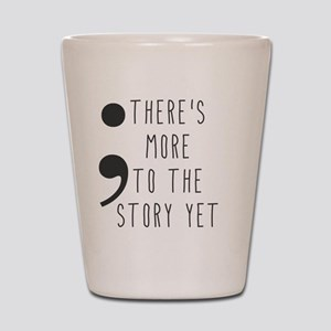 Semicolon- More to the Story Shot Glass