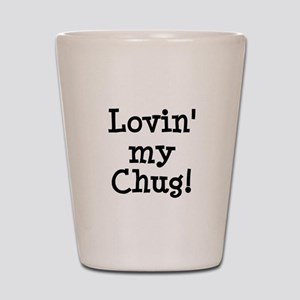 Lovin' My Chug Shot Glass