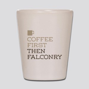 Coffee Then Falconry Shot Glass