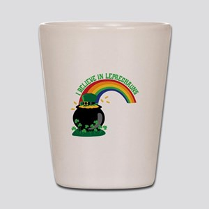 I BELIEVE IN LEPRECHAUNS Shot Glass