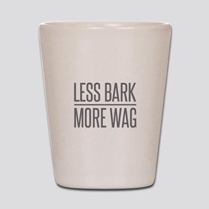 Less Bark More Wag Shot Glass