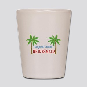 Bridesmaid Tropical Wedding Shot Glass