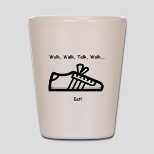Walk, Talk, Eat Shot Glass