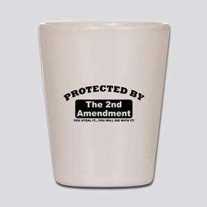 property of protected by 2nd amendment b Shot Glas