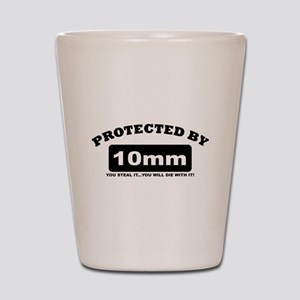 property of protected by 10mm b Shot Glass