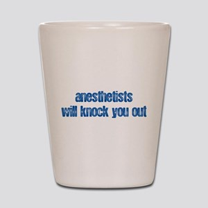 Anesthetists... Shot Glass