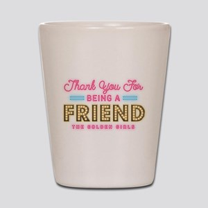 Neon Thank You For Being A Friend Shot Glass