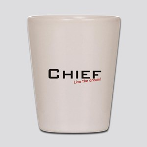 Chief / Dream! Shot Glass