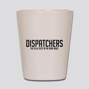 Dispatchers The Calm Voice In The Dark Shot Glass